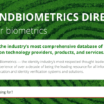 Industry Leaders IDEMIA, NEC, BioConnect, Daon, Aware and More Featured in the New FindBiometrics Directory
